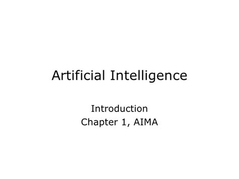 Artificial Intelligence Introduction Chapter 1, Aima