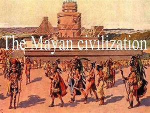The mayan civilization - презентация онлайн
