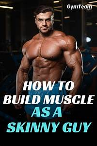How Build Muscle As A Skinny Guy