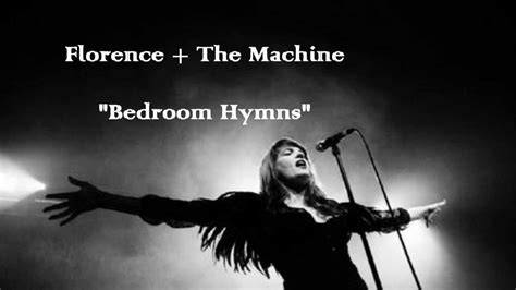 florence  machine bedroom hymns lyrics youtube