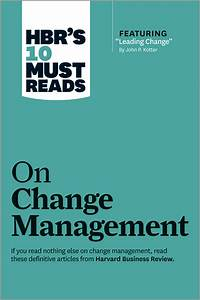 HBR's 10 Must Reads on Change Management (including ...