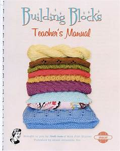 Building Blocks Teacher U0026 39 S Manual  Knitting Book