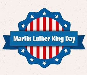 Martin Luther King, Jr. Day - Monday, January 16, 2017