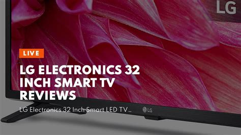 LG Electronics 32 Inch Smart TV Reviews - YouTube