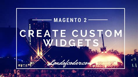 Magento 2 How To Create Custom Widgets Step By Step