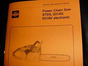 Stihl Chainsaw 031 031av Owners Instruction Manual   Parts