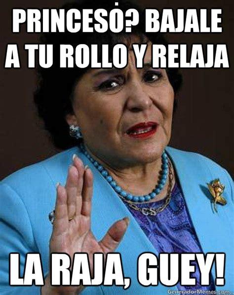 Carmen Meme - best 25 carmen salinas meme ideas on pinterest carmen salinas humor mexicano and spanish humor