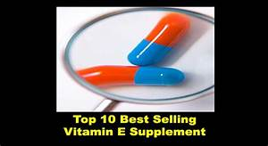 Top 10 Best Selling Vitamin E Supplement Brands Philippines 2020