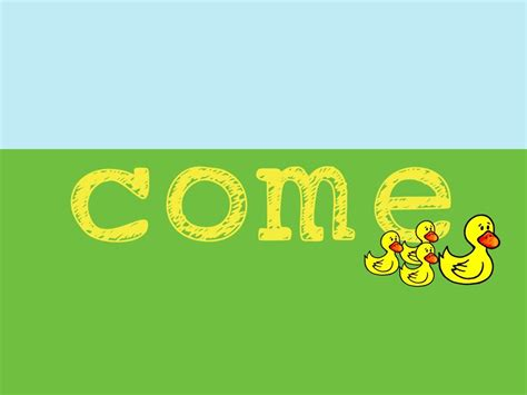 Came The by Come Song To Teach The Sight Word Quot Come Quot