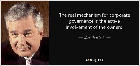 Ibm Quote Lou Gerstner Quote The Real Mechanism For Corporate