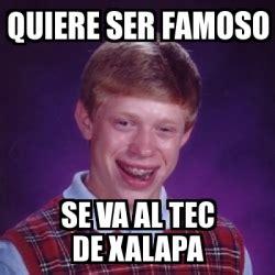 Memes Tec - meme bad luck brian quiere ser famoso se va al tec de xalapa 14853525
