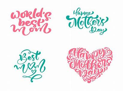 Mom Calligraphy Quotes Happy Phrases Mothers Text