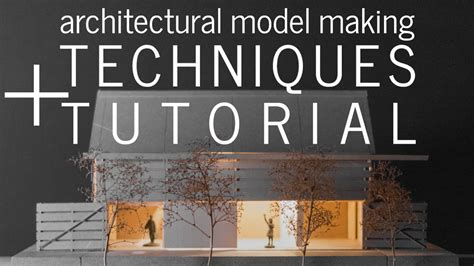 Architectural Model Making Techniques + Tutorial 30x40