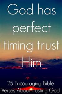 Trusting God | Trust god, Perfect timing and Verses