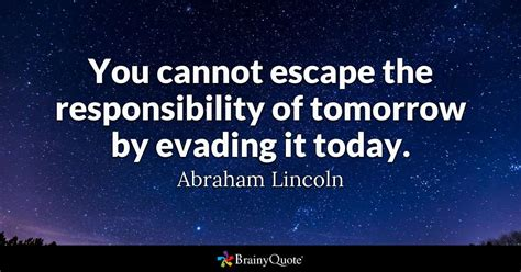 escape  responsibility  tomorrow