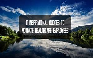 11 Inspirational Quotes to Motivate Healthcare Employees ...