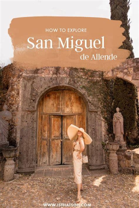 How To Explore San Miguel de Allende in 2020 | North ...