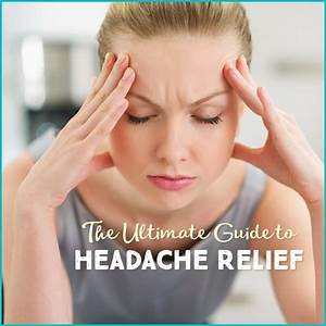 Headache Relief  The Ultimate Guide