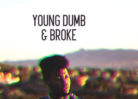 Young, Dumb, And Broke
