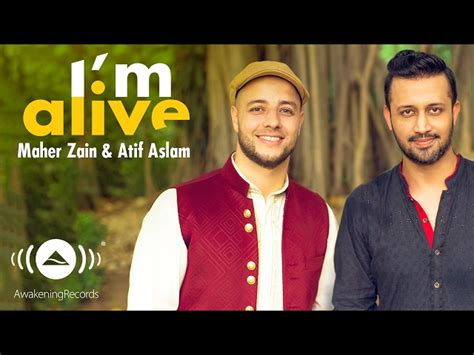 Maher Zain Atif Aslam Im Alive Official Music Video