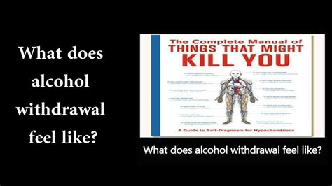 alcohol withdrawal feel  youtube