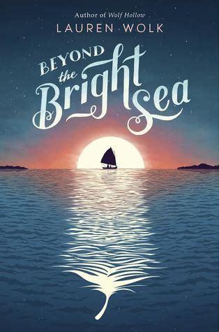 bright sea  lauren wolk reviews discussion