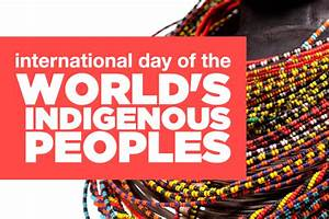 Happy International Day of the World's Indigenous Peoples ...
