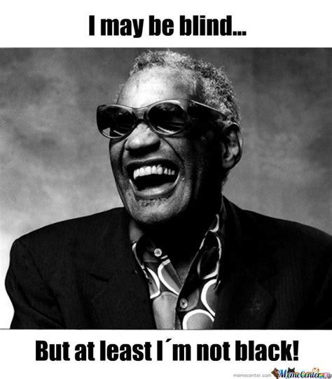 Ray Charles Memes - ray charles by interfr3ak meme center