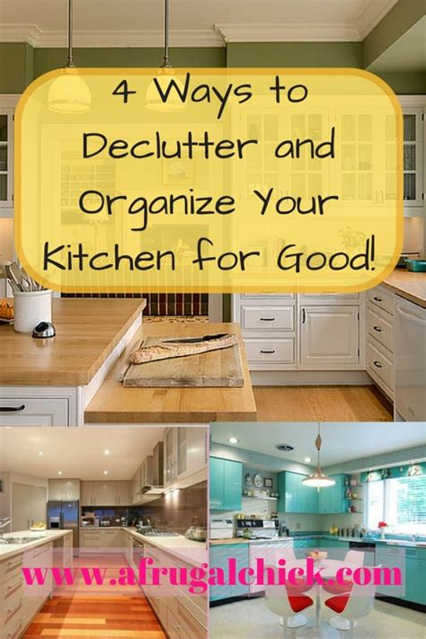ways to organize a small kitchen four ways to declutter and organize your kitchen for 9606
