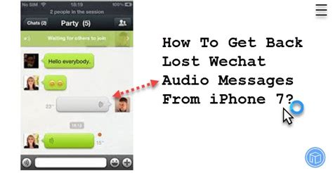 how to get your messages back on iphone how to get back lost wechat audio messages from iphone 7