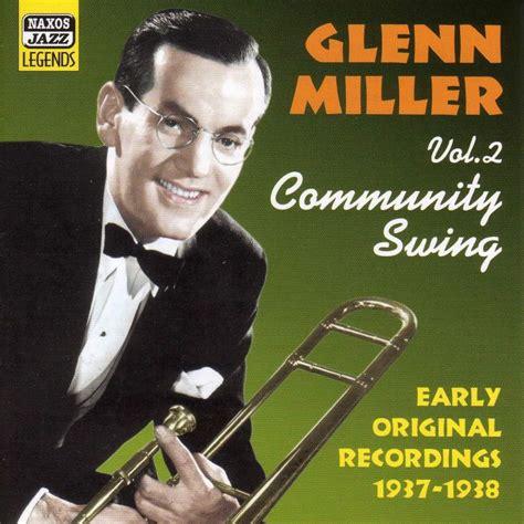 glenn miller swing glenn miller community swing 1937 1938 naxos