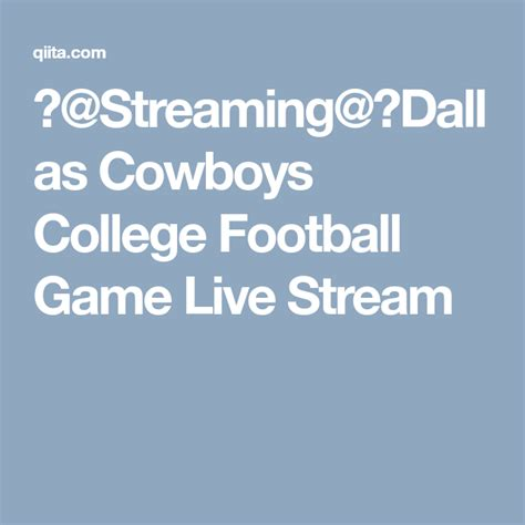 Streaming@】Dallas Cowboys College Football Game Live ...
