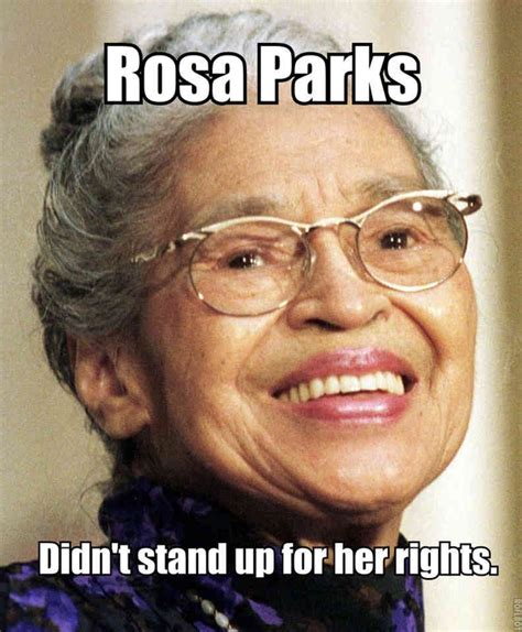 Rosa Parks Meme - til buses don t need seat belts because of an effect called compartmentalization combined with