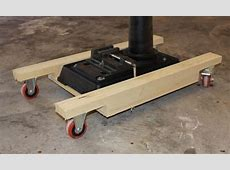 Mobile base for my drill press Furniture Wood Talk Online