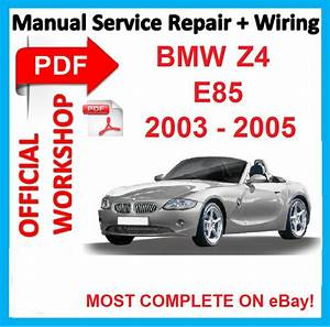 Official Workshop Manual Service Repair For Bmw Z4 E85
