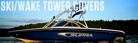 Boat Cover Tower Support by Boat Covers For Ski Tower Boats