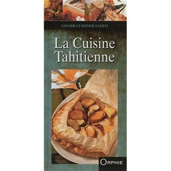 fnac livres cuisine la cuisine tahitienne relié françoise lefèvre pascal houdart achat livre achat prix fnac