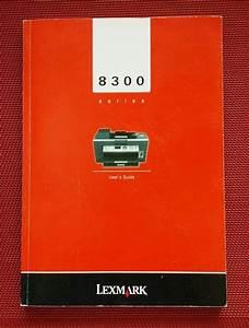 Lexmark 8300 Series User U0026 39 S Guide Printer Manual Pn 21m0018