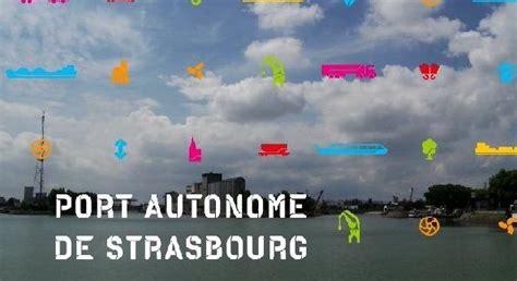 port autonome de strasbourg 28 images alsace le port autonome de strasbourg veut mettre