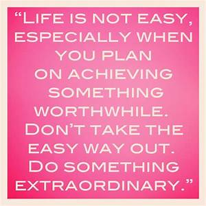 Life Is Not Easy Quotes. QuotesGram