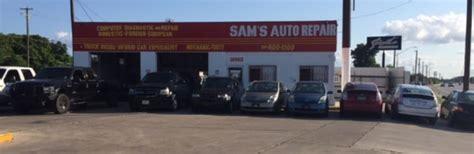 sams auto repair auto repair   laredo hwy san