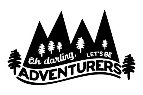 Oh Darling Lets Be Adventurers Svg Cut File By Creative