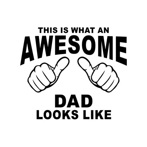 This Is What An Awesome Dad Looks Graphics