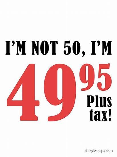 50th Birthday Funny Gift Plus Tax