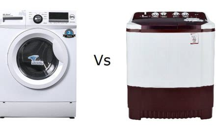 front load vs top load washing machine fully automatic vs semi automatic washing machine which is better