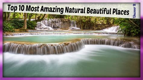 Most 10 Most Beautiful Natural Places - Top 10 Most ...