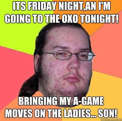 Its Friday Memes 18 - friday 18 memes 28 images friday meme funny 18 funny memes pinterest funny nasty friday