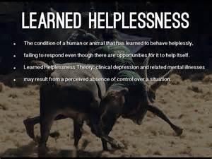 Learned Helples... Helplessness