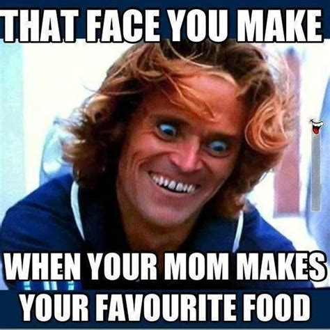 Mommy Memes - face you make when mom makes your favorite food funny memes food mom meme funny quote funny