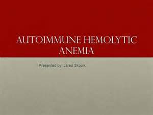 Autoimmune Hemolytic Anemia -authorSTREAM Immune hemolytic anemia